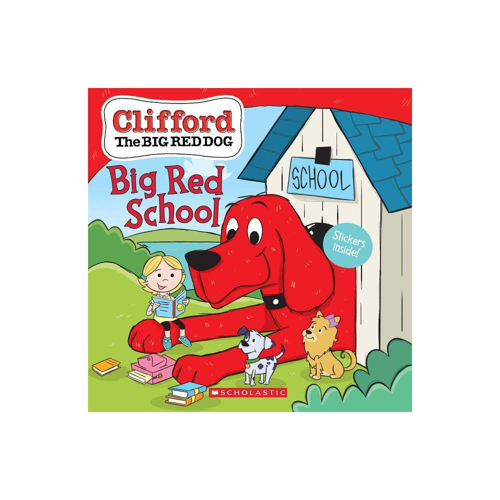 Clifford's Big Red School - (Clifford) by Scholastic Inc. (Paperback)