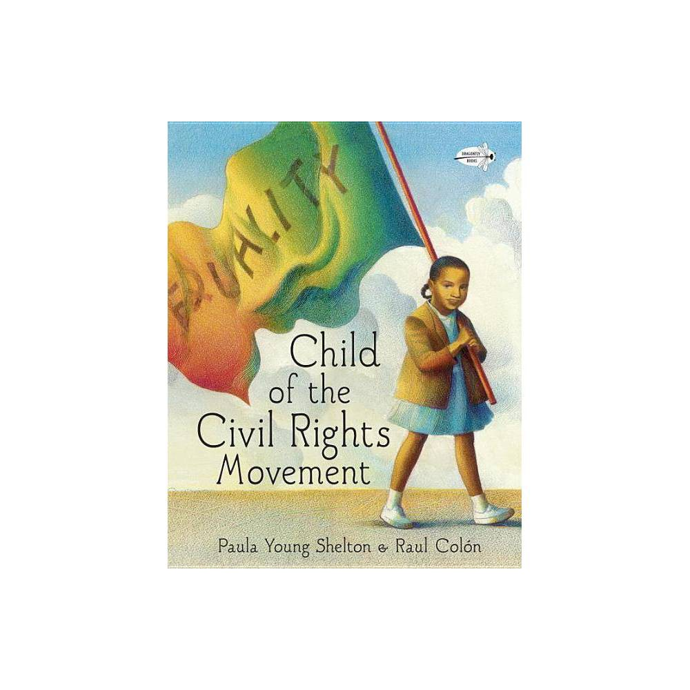 Child of the Civil Rights Movement - by Paula Young Shelton (Paperback)