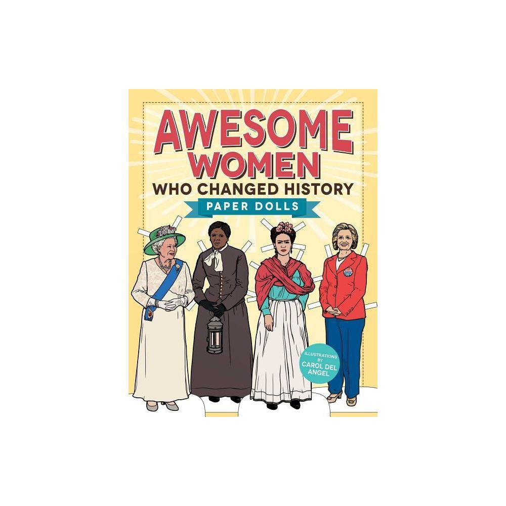 Awesome Women Who Changed History - by Carol Del Angel (Paperback)