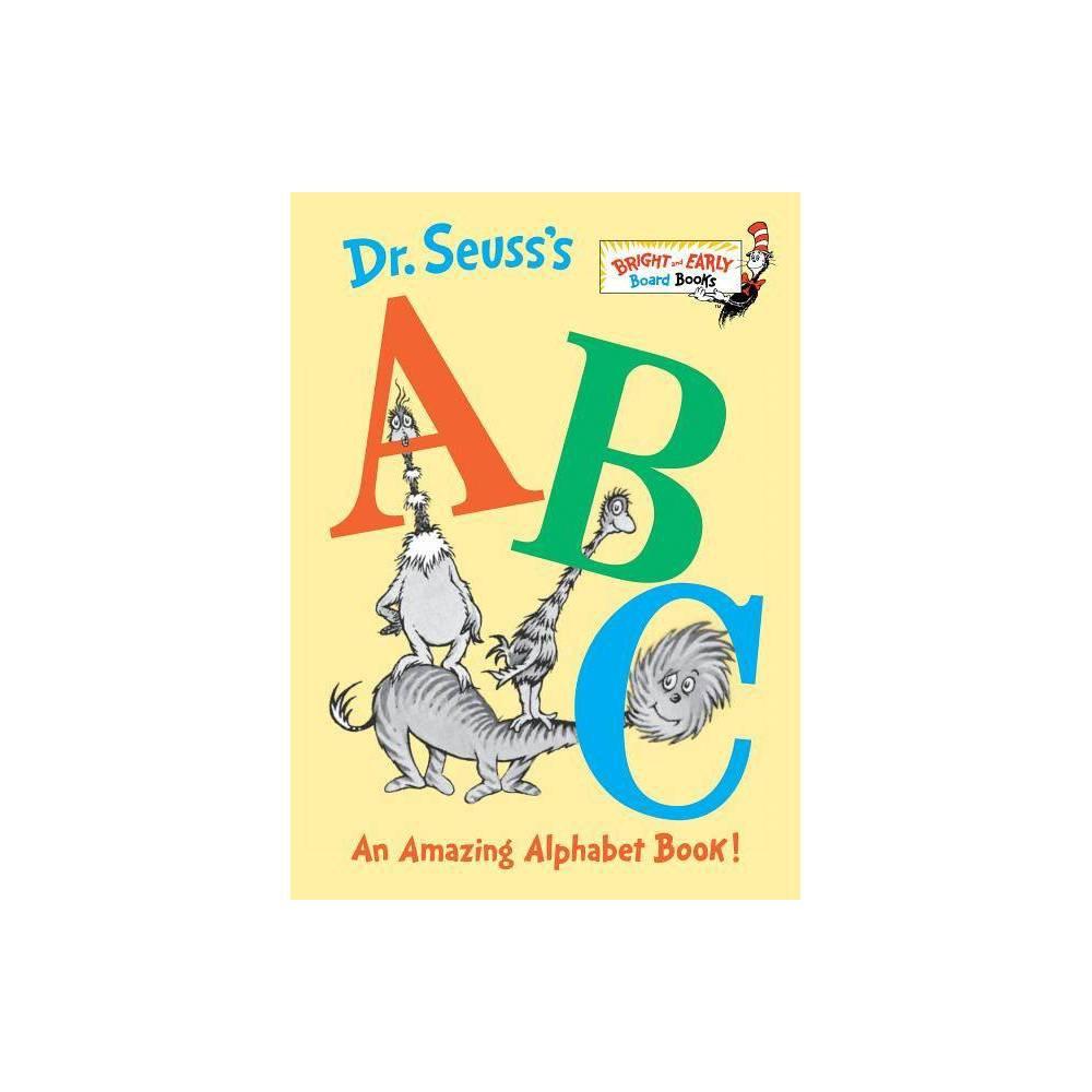 Dr. Seuss's Abc: An Amazing Alphabet Book! Bright and Early Board Books by Dr. Seuss by Dr. Seuss