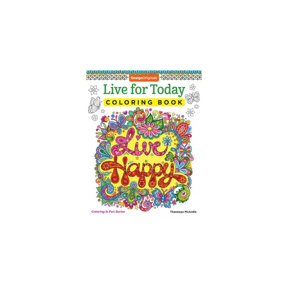Live for Today Coloring Book (Paperback) (Thaneeya Mcardle)